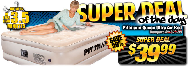 50% Off Pittmann Queen Ultra Air Bed - Compare At $79.99 - Super Deal $39.99