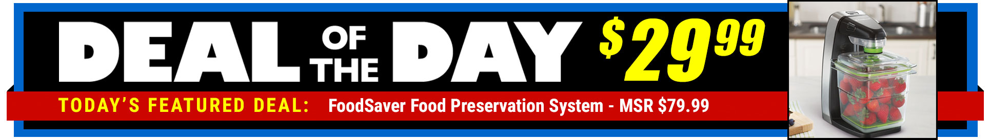 63% Off FoodSaver Preservation System - MSR $79.99 - Deal of the Day $29.99